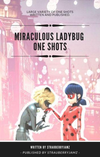 Miraculous Ladybug One Shots! | StrauberryJamz