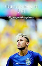 Neymar Imagines {FR} by neymarbalmain