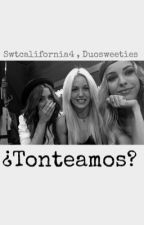 ¿Tonteamos? by duosweeties