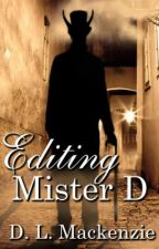 Editing Mister D by dlmackenzie
