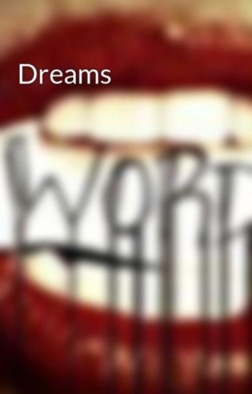 Dreams by JustPlainme