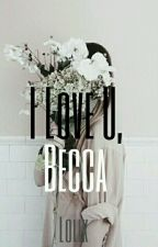 I Love u, Becca [Sk] ✓ by -Lolik-