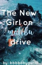 The New Girl on Malibu Drive by bbbbabygurllll