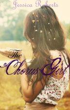 The Chorus Girl by JessicaRoberts32