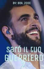 Saró il tuo Guerriero 2||Marco Mengoni by BeA_20o0