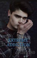 Extreme Addiction by Clara180