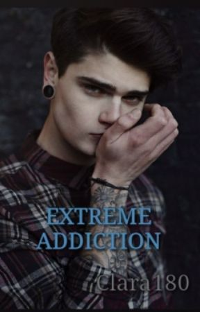 Extreme Addiction by Clara180