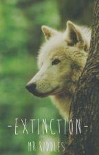 Extinction (On Hold) by MrRiddles
