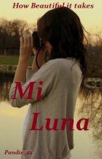Mi Luna (En edicion) by Pandix_22