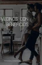 Vecinos con beneficios(EDITANDO) by MarianaAlejandra25