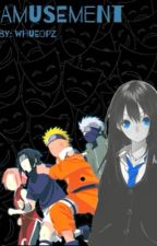 Amusement (A Naruto FanFic) by Midnight_Flyers