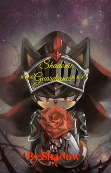 Sonadow*Guardianes...*