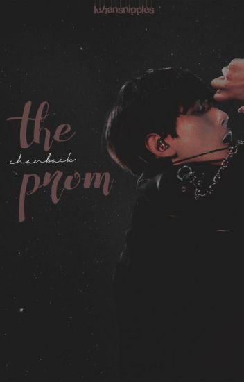 The Prom {ChanBaek/Baekyeol}