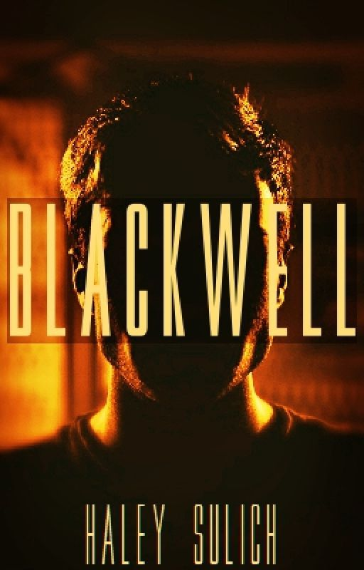 Blackwell {Featured} #Wattys2016 by HaleySulich
