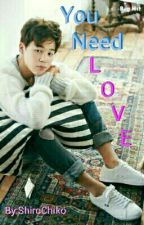 You Need Love (BTS Jimin FF) by ShiroChiko