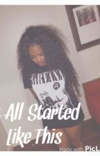 All Started Like This (August Alsina & Summerella Story) by TurnUpLikeYourLast