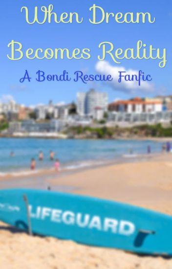 When dream becomes reality (A Bondi Rescue FanFic)