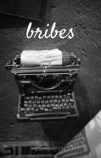 Bribes by Black-Glitters