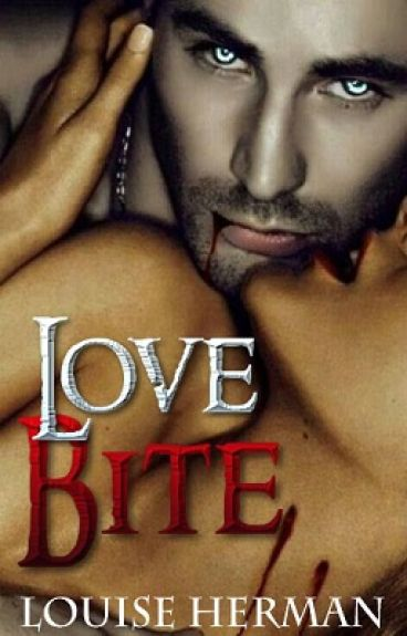 Love Bite (Love Bite Series #1) by FantasyFairy