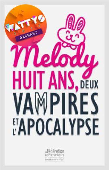 Melody, huit ans, deux vampires et l'apocalypse