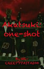 Akatsuki: One-shot by MR-CREEPYPASTA200