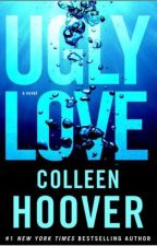 Ugly Love by Colleen Hoover Personal Response by yourmumsaidyes