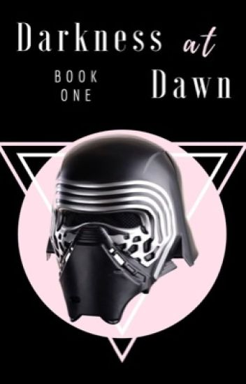 Darkness At Dawn • Kylo Ren [1]