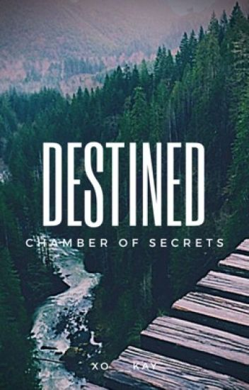 Destined| The Chamber of Secrets : Book 2