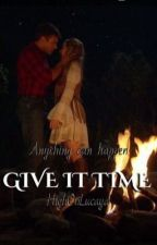 Give it time ~ Lucaya by HighOnLucaya