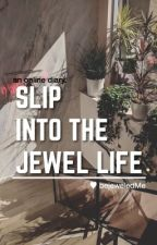 slip into the jewel life by bejeweledMe