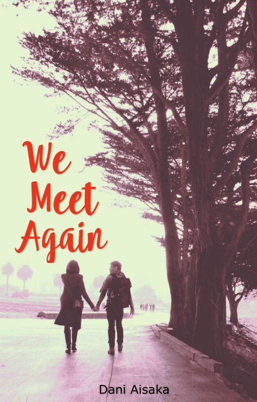 We Meet Again by Sk8rGyrl