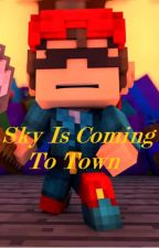 Sky Is Coming To Town {Skydoesminecraft Fan Fiction} by Starchile71