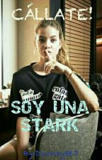 Cállate!, soy una Stark. by Downey250