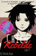 Chico Rebelde: Libro. I. •SasuSaku•© [Editando] #ConcursoMejorFanfic by Marcela_Borge