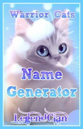 Warrior Cats Name Generator - Part 91~ Pets & Exotic Names - Wattpad