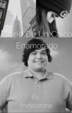 Diario de un chico enamorado. by andycoronita7