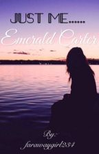The Messed-up Life Of Emerald Carter by farawaygirl234