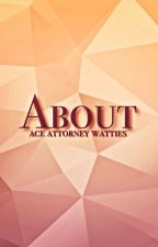 Ace Attorney Watty Awards: About by AceAttorneyWatties