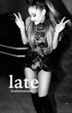 Late||lariana by irwintoxicated