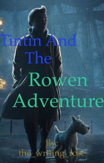 Tintin and the Rowen Adventure