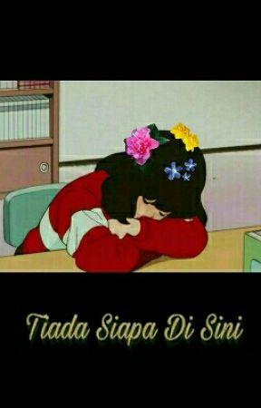 TIADA SIAPA DI SINI by faishal_is_hiding