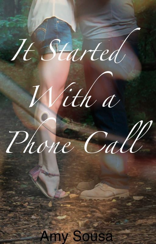 It Started With A Phone Call by amysousa