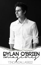Dylan O'Brien Imagines by tincandallas822