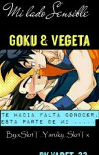 Mi Lado sensible [Goku & Vegeta] by Otaku_Girl_55