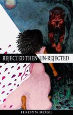 Rejected then un-rejected (Slowly Editing) by RedRose17