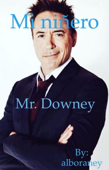 Mi niñero, Mr. Downey. (Robert Downey Jr.)