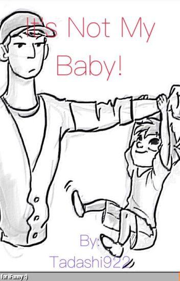 It's Not My Baby!