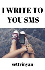 I Write To You SMS by SetTrinyan