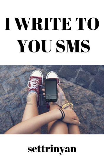 I Write To You SMS