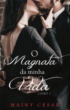O magnata da minha vida (Repostando) by MainyCesar